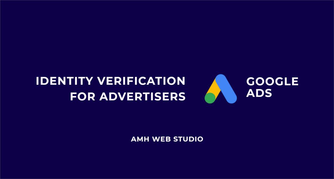 Identity Verification for Advertisers - Google Ads